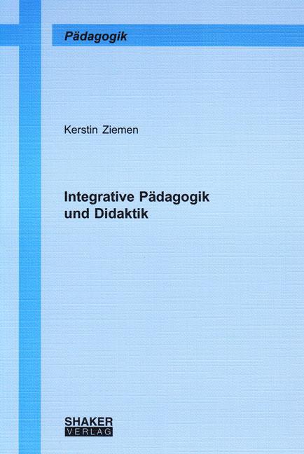 Integrative Pädagogik und Didaktik - Kerstin Ziemen