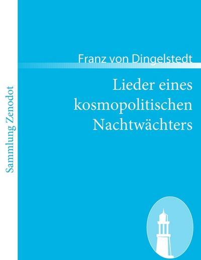 Lieder eines kosmopolitischen Nachtwächters: Franz von Dingelstedt