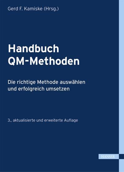 Handbuch QM-Methoden : Die richtige Methode auswählen: Gerd F. Kamiske