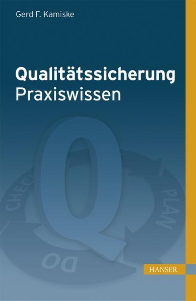 Qualitätssicherung - Praxiswissen: Gerd F. Kamiske