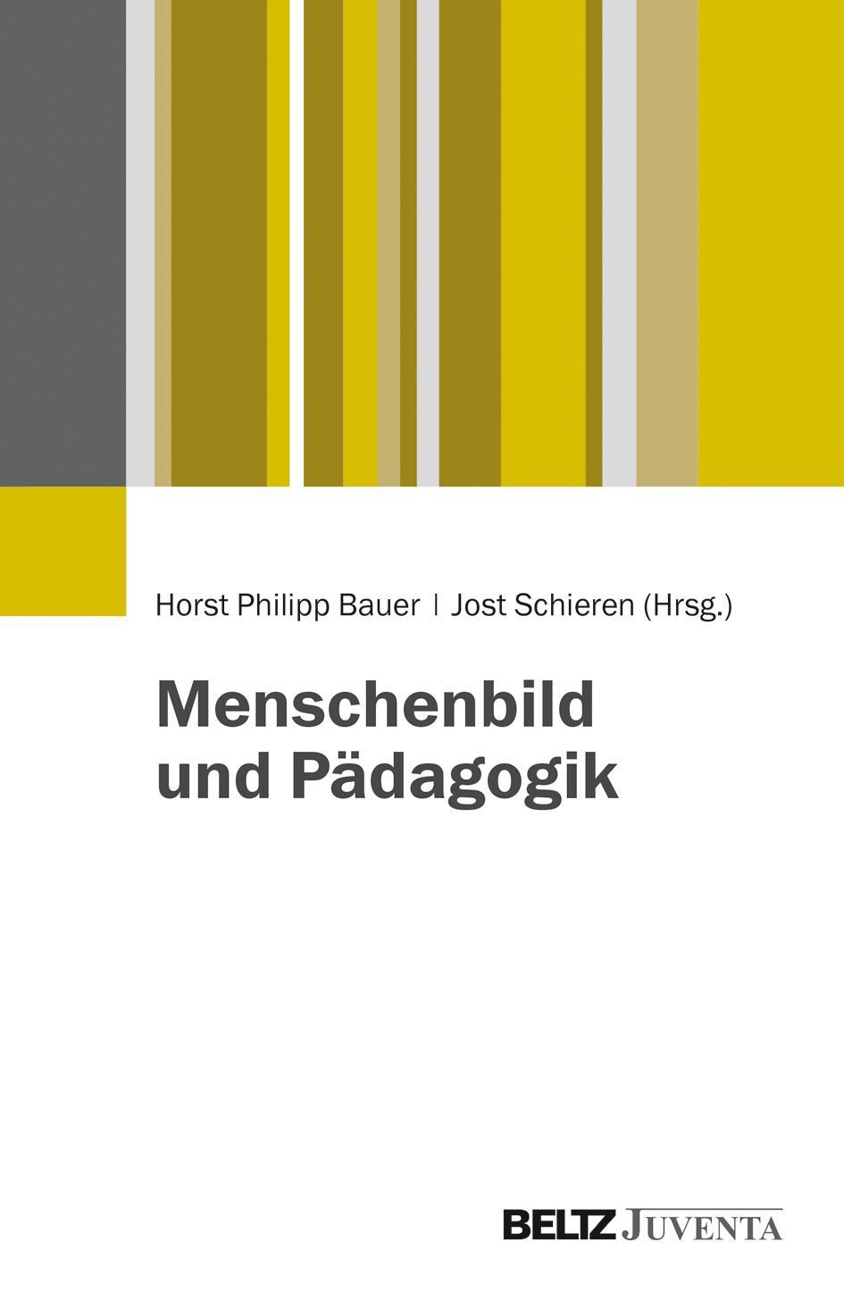 Menschenbild und Pädagogik: Horst Philipp Bauer