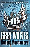 Henderson's Boys 04. Grey Wolves: Robert Muchamore