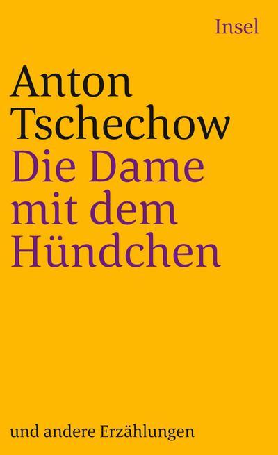 Die Dame mit dem Hündchen : Und andere Erzählungen - Anton Tschechow