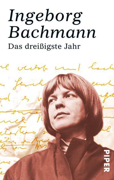 Das dreißigste Jahr : Erzählungen - Ingeborg Bachmann