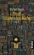 Die Stadt der träumenden Bücher : Ein: Walter Moers