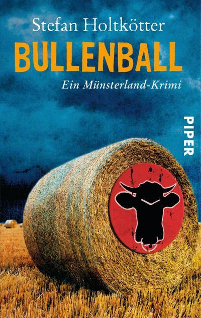 Bullenball : Ein Münsterland-Krimi - Stefan Holtkötter