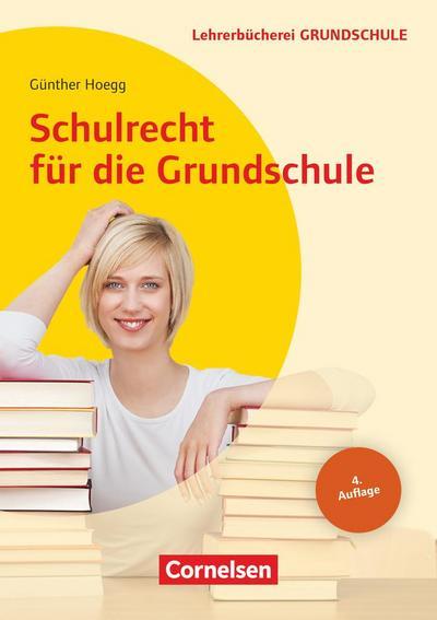 Schulrecht für die Grundschule - Günther Hoegg