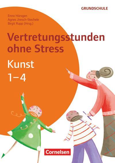 Vertretungsstunden ohne Stress Kunst 1-4 : Kopiervorlagen - Enno Hörsgen