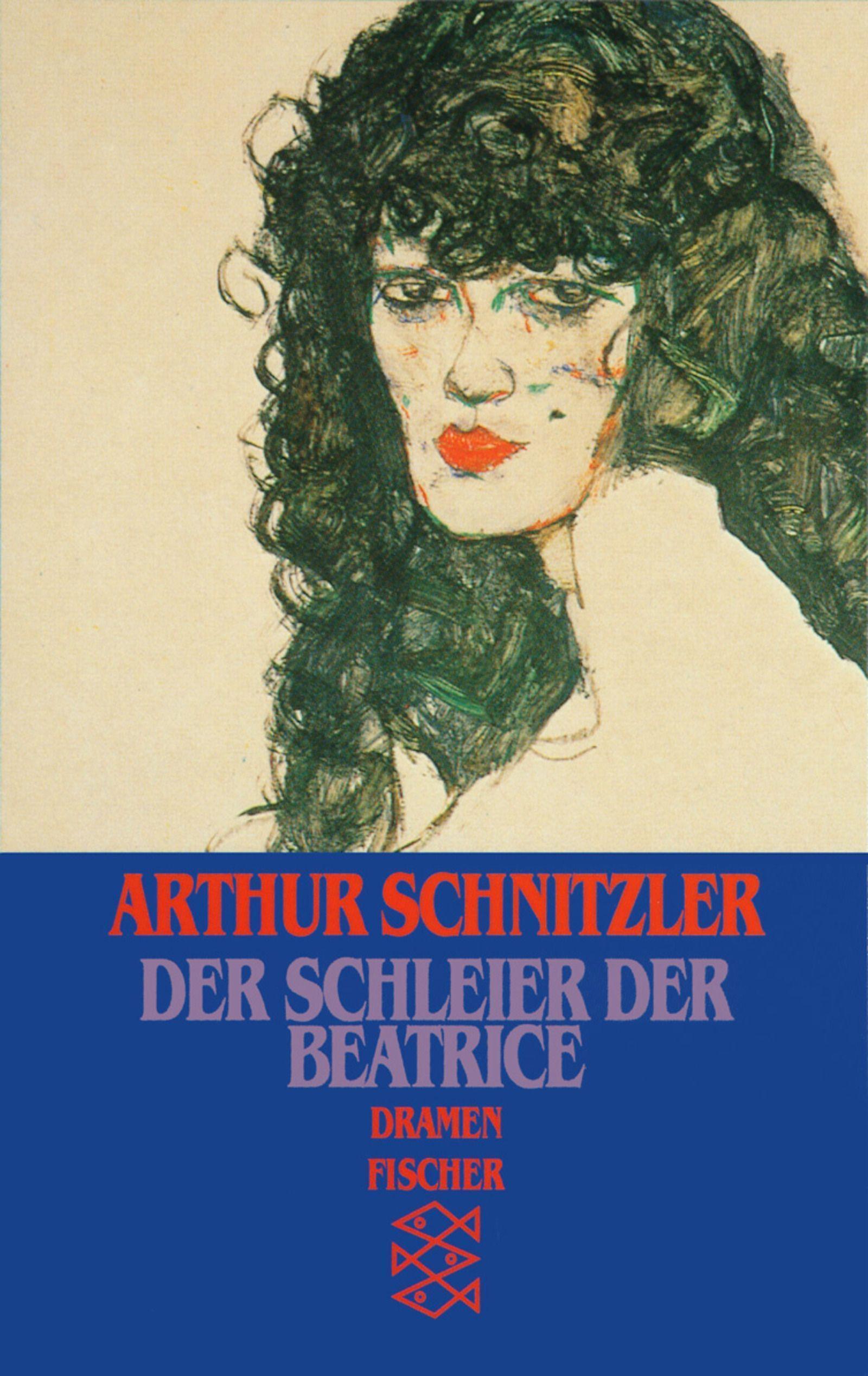 Der Schleier der Beatrice : Dramen 1899-1900: Arthur Schnitzler