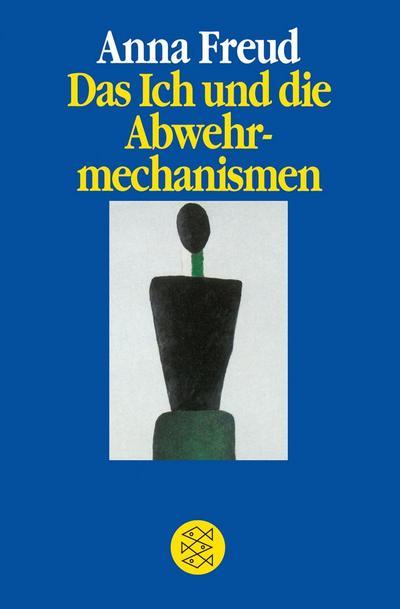 Abwehrmechanismen Freud Beispiele 9783596420018: das ich und die abwehrmechanismen - zvab