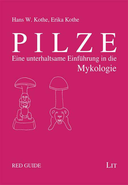 Pilze : Eine unterhaltsame Einführung in die Mykologie - Hans W. Kothe