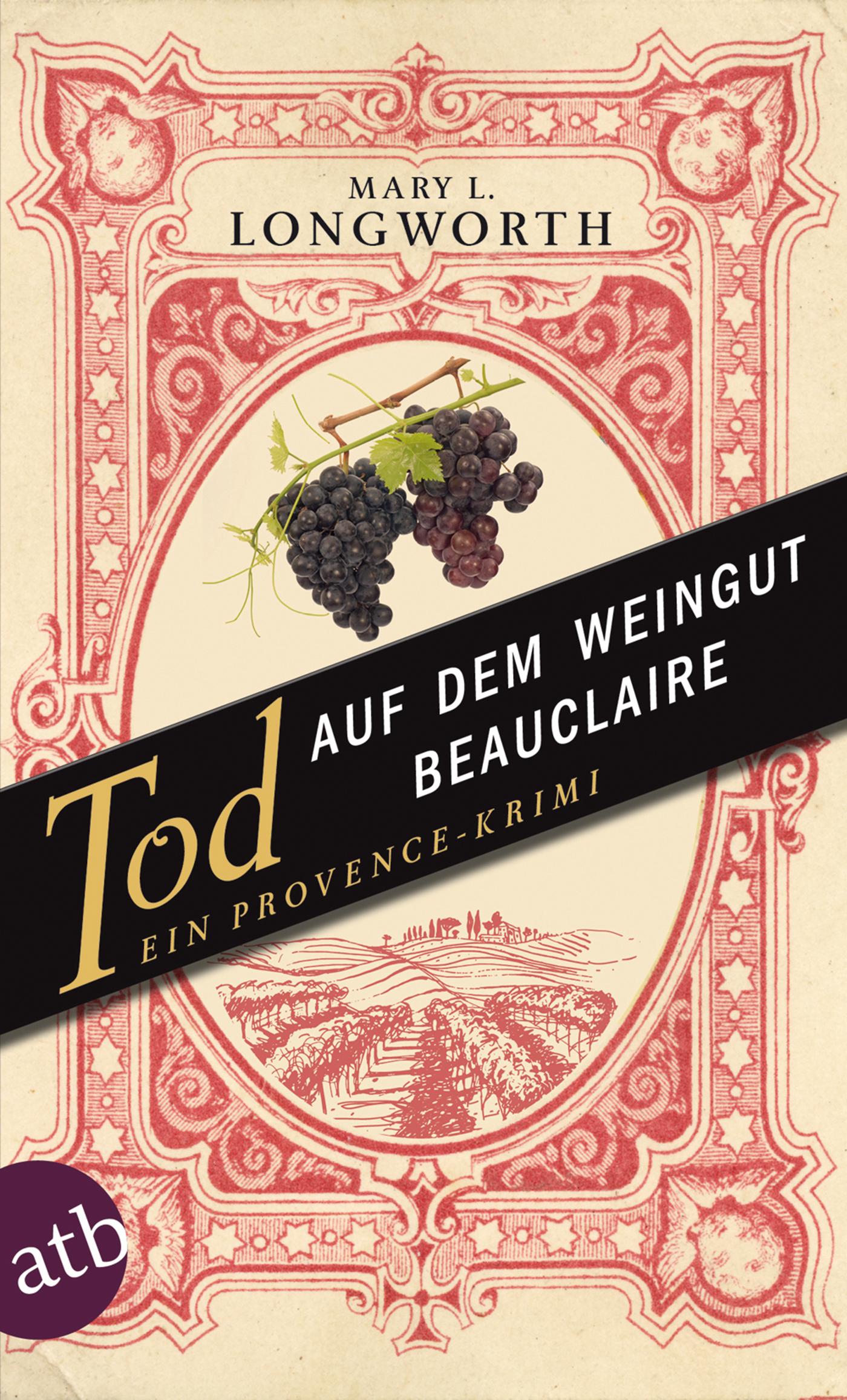 Tod auf dem Weingut Beauclaire : Ein: Mary L. Longworth