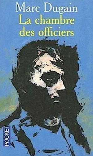 La Chambre des officiers. Die Offizierskammer, französ. Ausgabe - Marc Dugain