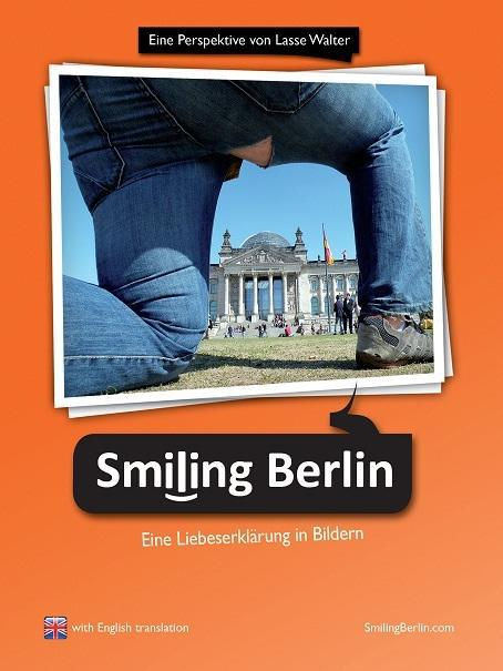 Smiling Berlin - Eine Liebeserklärung in Bildern