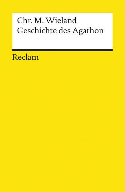 Geschichte des Agathon : Erste Fassung: Christoph Martin Wieland