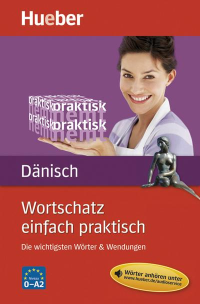 Wortschatz einfach praktisch - Dänisch : Die wichtigsten Wörter & Wendungen - Angela Pude