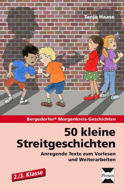 50 kleine Streitgeschichten - 2./3. Klasse : Tanja Haase