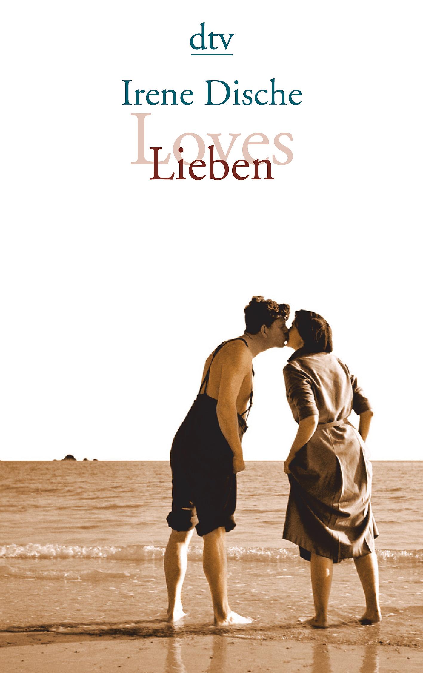 Loves / Lieben: Irene Dische