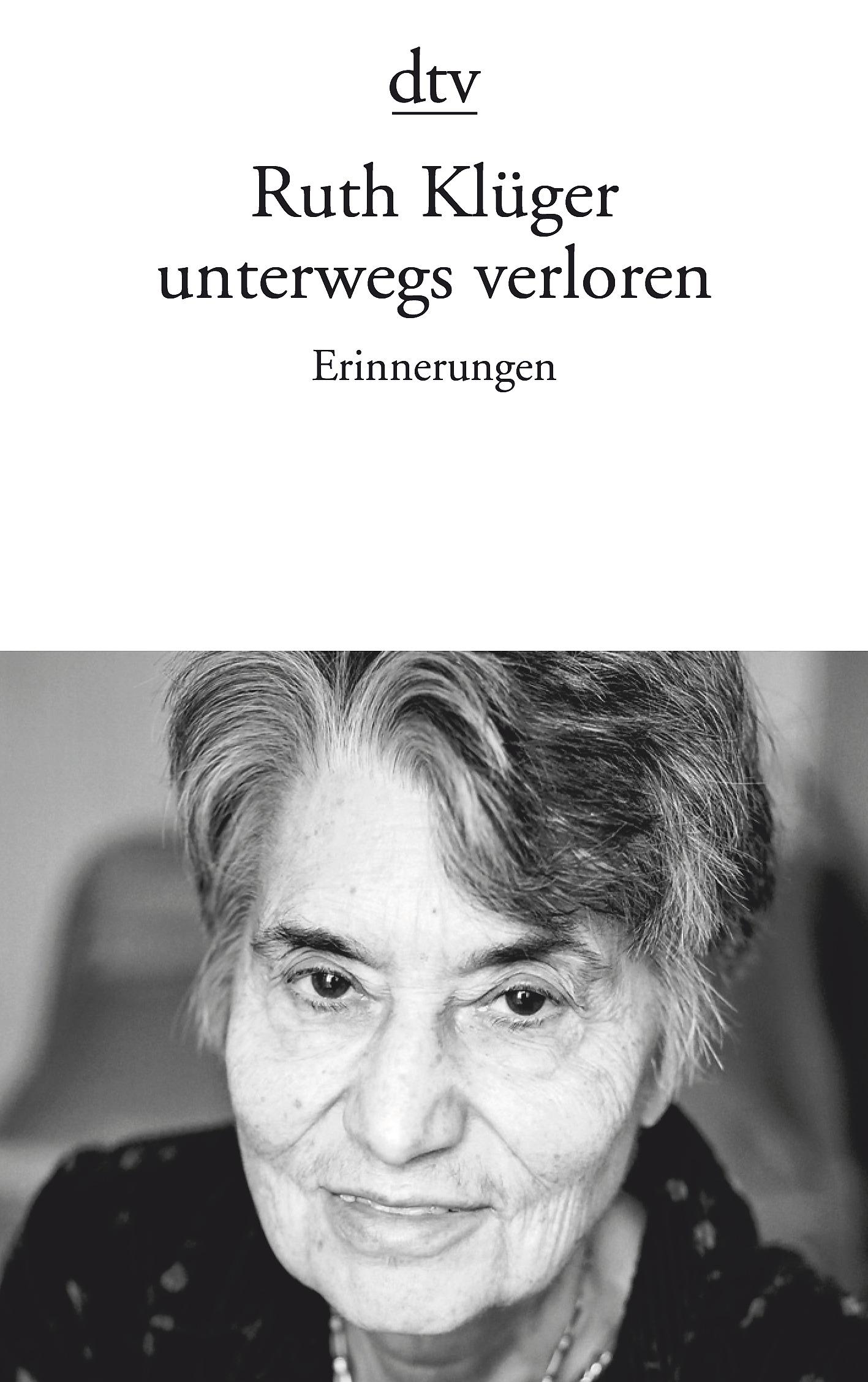 unterwegs verloren : Erinnerungen - Ruth Klüger