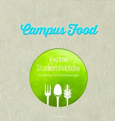 Campus Food : Die Vegane Studentenküche  : Anne Bühring