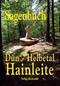 Sagenbuch vom Dühn aus dem Helbetal und: Harald Rockstuhl