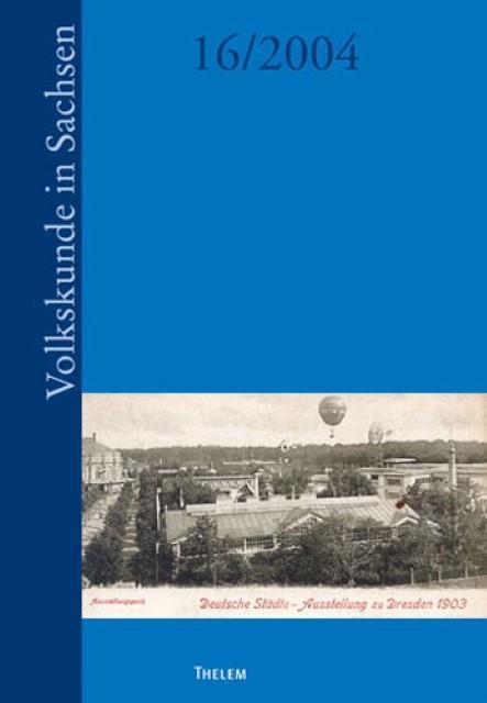 Jahrbuch Volkskunde in Sachsen 2004 - Johannes Moser