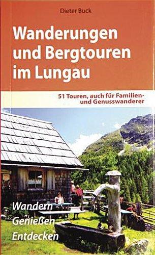 Wanderungen und Bergtouren im Lungau : 51 Touren, auch für Familien- und Genusswanderer - Dieter Buck