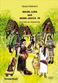 Michi Lisa und Herr Jacco (3) : Die Höhle der Vergessenen - Gerda Hillebrand