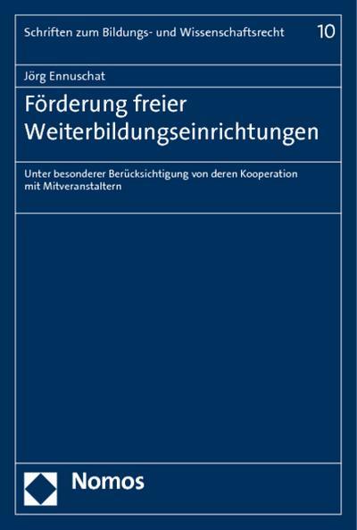 Förderung freier Weiterbildungseinrichtungen : Unter besonderer Berücksichtigung: Jörg Ennuschat