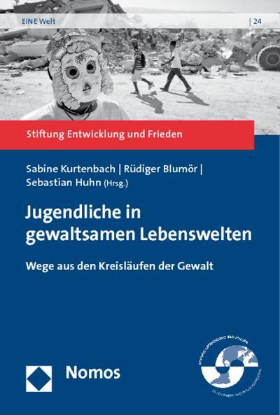 Jugendliche in gewaltsamen Lebenswelten : Wege aus den Kreisläufen der Gewalt - Sabine Kurtenbach
