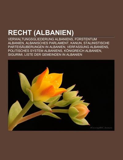 Recht (Albanien) : Verwaltungsgliederung Albaniens, Fürstentum Albanien,