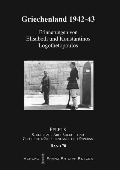 Griechenland 1942-43 : Erinnerungen von Elisabeth und: Heinz A Richter
