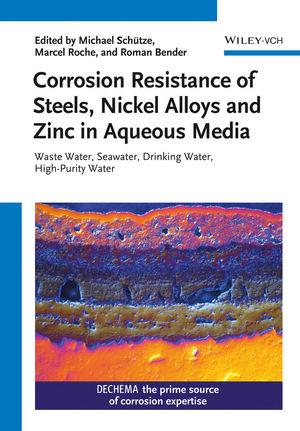 Corrosion Resistance of Steels, Nickel Alloys and: Michael Schütze
