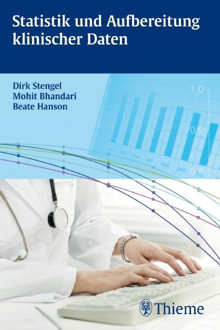 Statistik und Aufbereitung klinischer Daten: Dirk Stengel