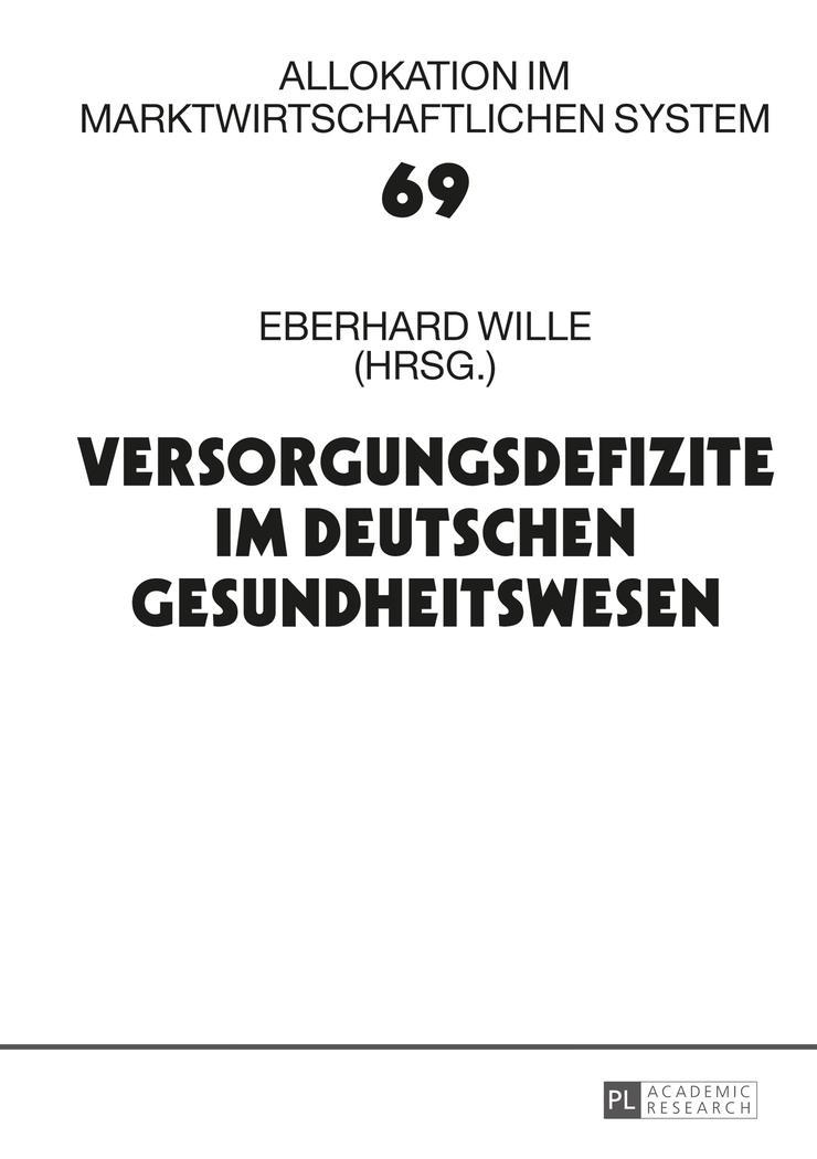 Versorgungsdefizite im deutschen Gesundheitswesen : 18. Bad: Eberhard Wille