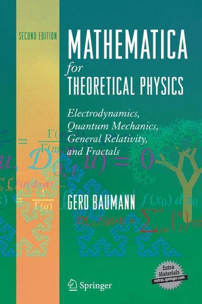 Mathematica in Theoretical Physics: Electrodynamics, Quantum Mechanics,: Gerd Baumann