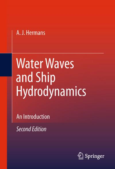 Water Waves and Ship Hydrodynamics : An Introduction - A. J. Hermans