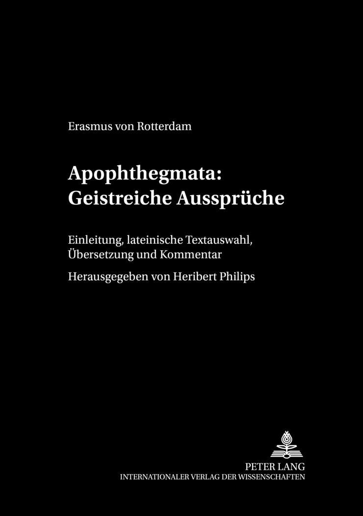 Apophthegmata: Geistreiche Aussprüche : Einleitung, lateinische Textauswahl,: Erasmus von Rotterdam