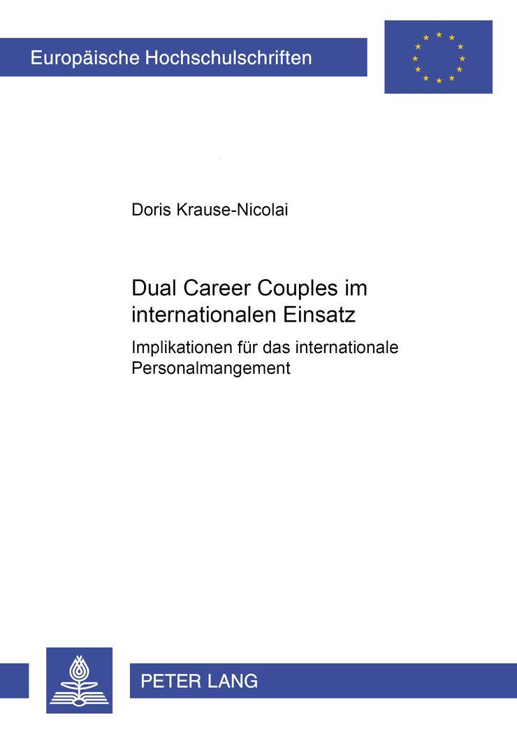Dual Career Couples im internationalen Einsatz : Implikationen für das internationale Personalmanagement - Doris Krause-Nicolai