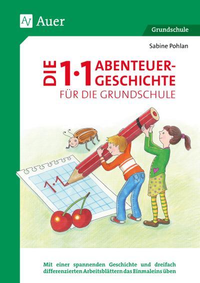 Die 1x1-Abenteuergeschichte für die Grundschule : Mit: Sabine Pohlan