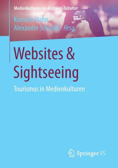 Websites & Sightseeing : Tourismus in Medienkulturen: Kornelia Hahn