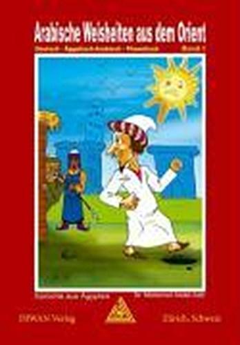 Arabische Weisheiten Aus Dem Orient Band 1