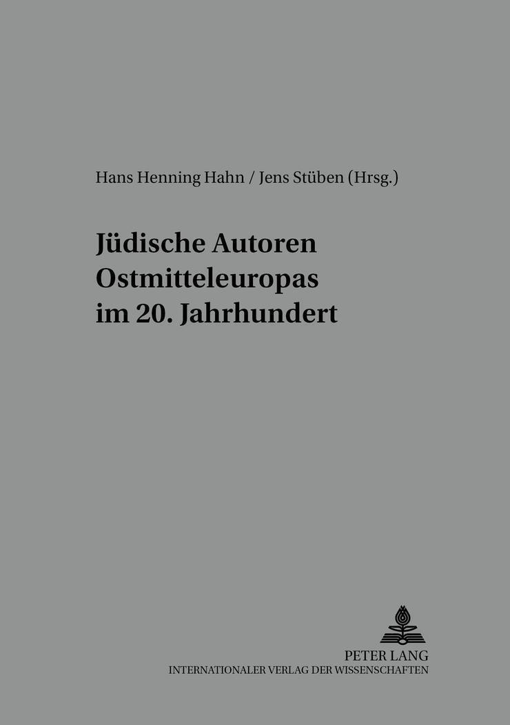 Jüdische Autoren Ostmitteleuropas im 20. Jahrhundert - Hans Henning Hahn