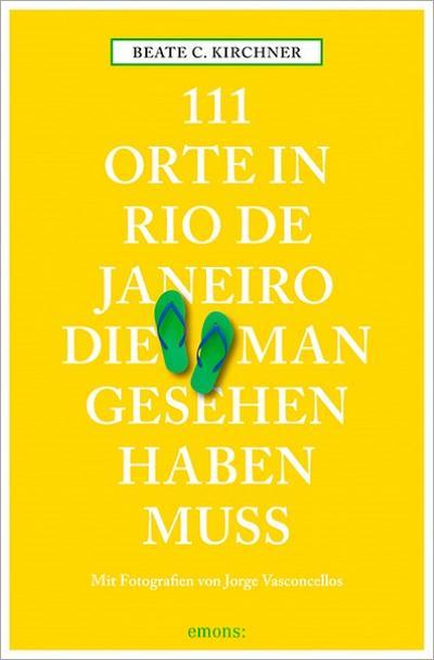 111 Orte in Rio de Janeiro, die: Beate C. Kirchner