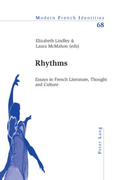 rhythms essays in french literature thought and culture In 2005, the journal expanded its name to essays in french literature and culture as a way to open its pages to contemporary worldwide currents in french and francophone studies published by the french programme at the university of western australia, essays is a scholarly, refereed journal with an international editorial board and advisory board.