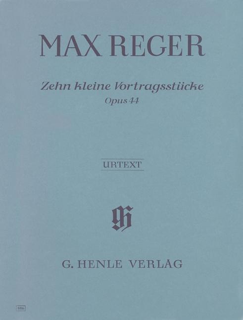 10 kleine Vortragsstücke op. 44: Max Reger