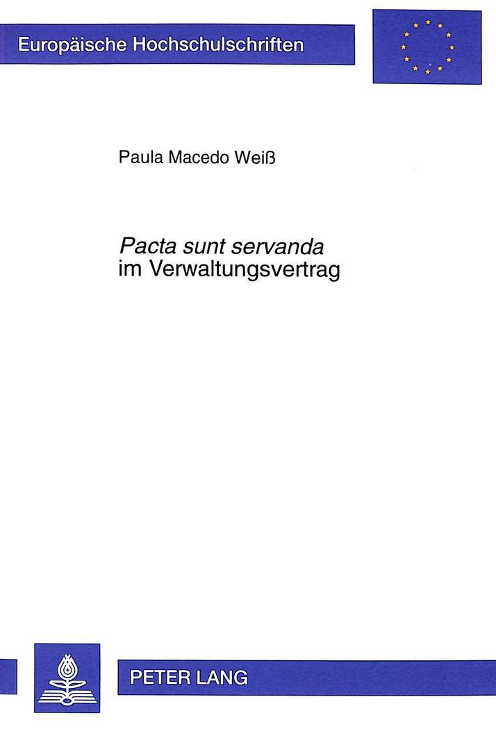 Pacta sunt servanda im Verwaltungsvertrag - Paula Macedo Weiß