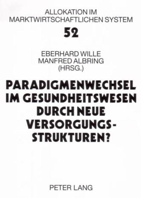 Paradigmenwechsel im Gesundheitswesen durch neue Versorgungsstrukturen? : Eberhard Wille