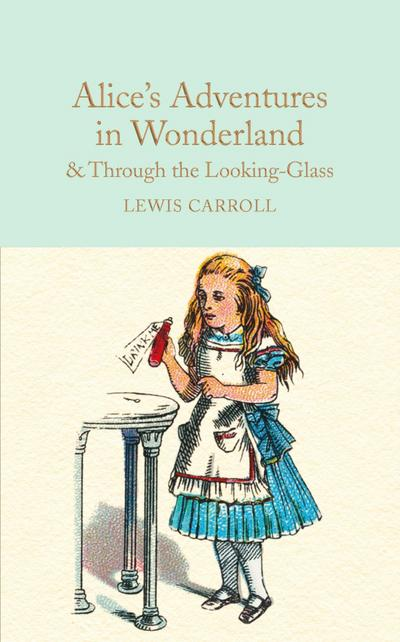 Alice's Adventures in Wonderland & Through the: Lewis Carroll