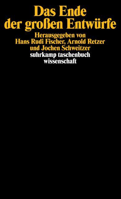 Das Ende der großen Entwürfe: Hans Rudi Fischer